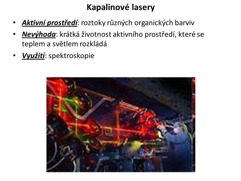 Kapalinové lasery Aktivní prostředí: roztoky různých organických barviv.