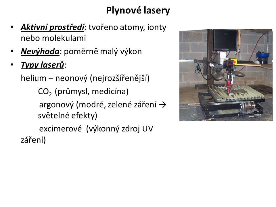 Plynové lasery Aktivní prostředí: tvořeno atomy, ionty nebo molekulami
