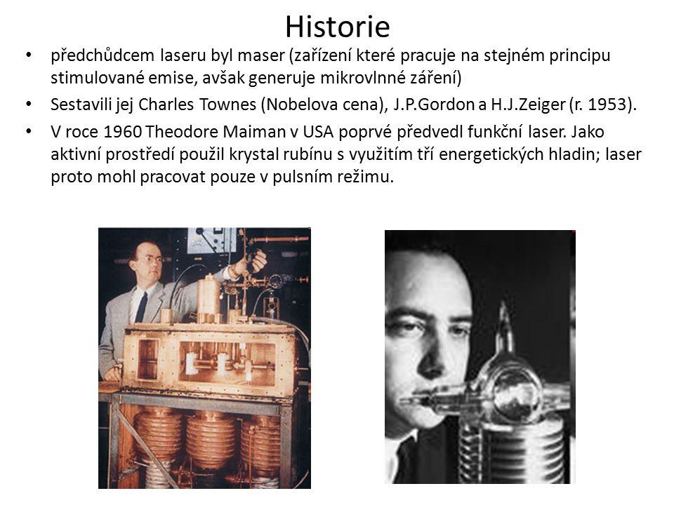 Historie předchůdcem laseru byl maser (zařízení které pracuje na stejném principu stimulované emise, avšak generuje mikrovlnné záření)