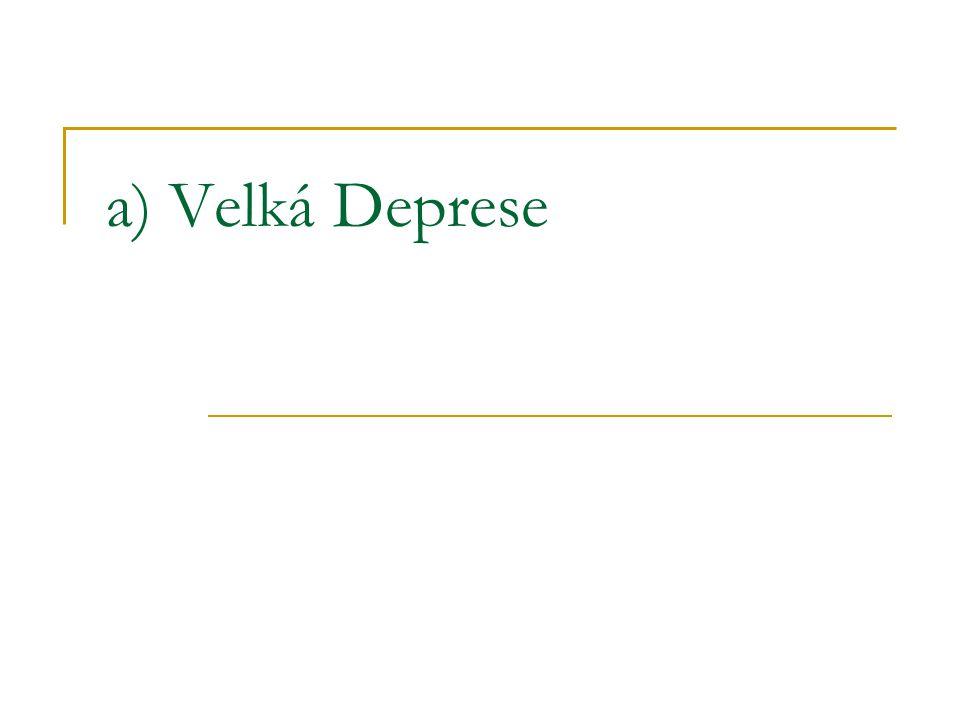 a) Velká Deprese