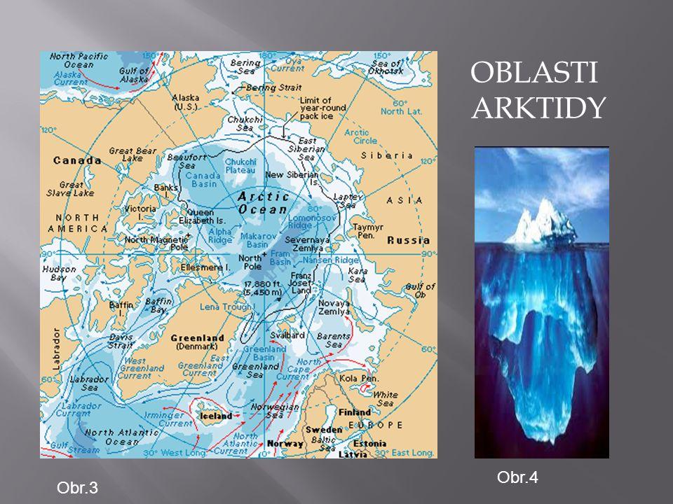 OBLASTI ARKTIDY Obr.4 Obr.3