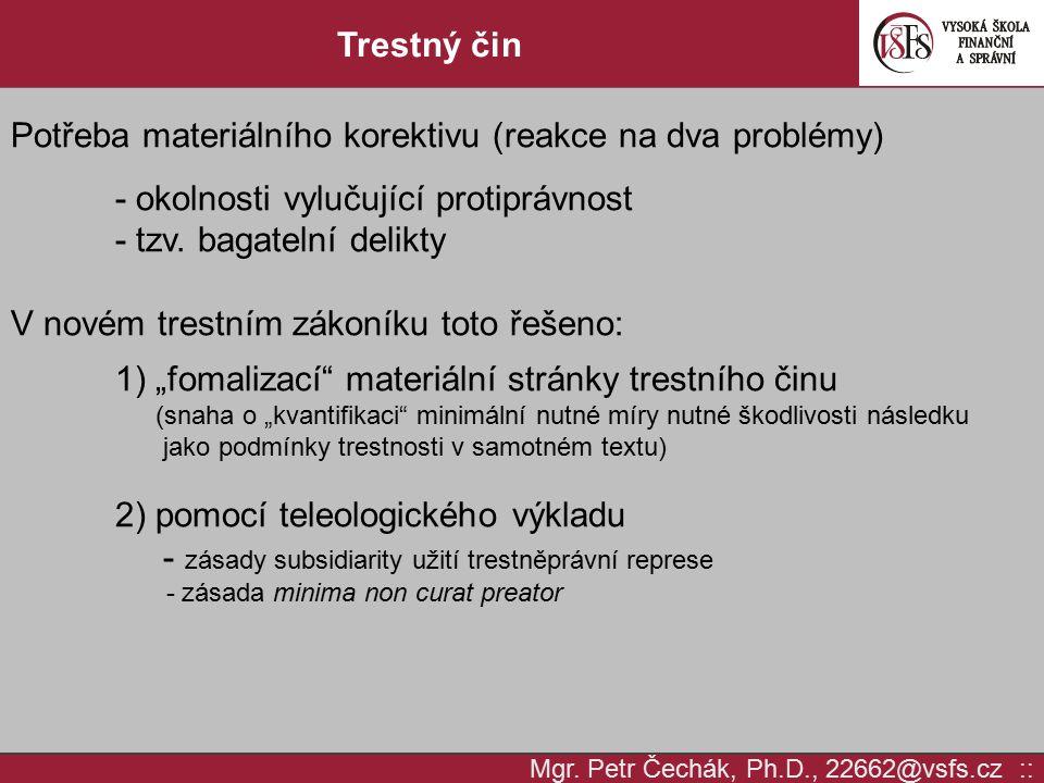 Potřeba materiálního korektivu (reakce na dva problémy)