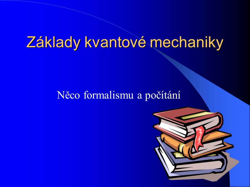 Základy kvantové mechaniky
