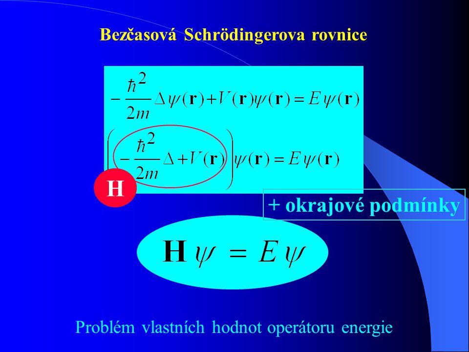 H + okrajové podmínky Bezčasová Schrödingerova rovnice