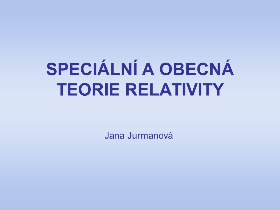 SPECIÁLNÍ A OBECNÁ TEORIE RELATIVITY