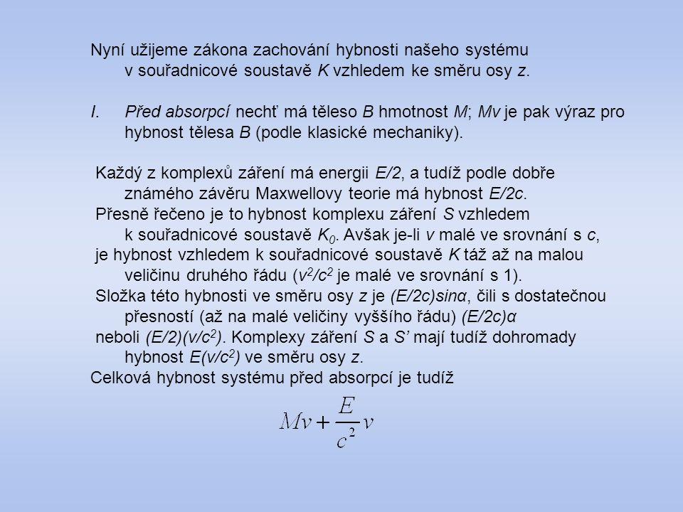 Nyní užijeme zákona zachování hybnosti našeho systému v souřadnicové soustavě K vzhledem ke směru osy z.