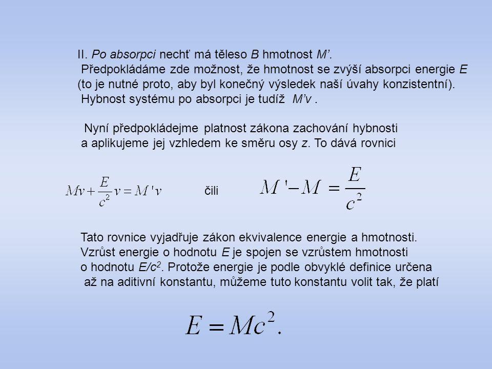 II. Po absorpci nechť má těleso B hmotnost M'.