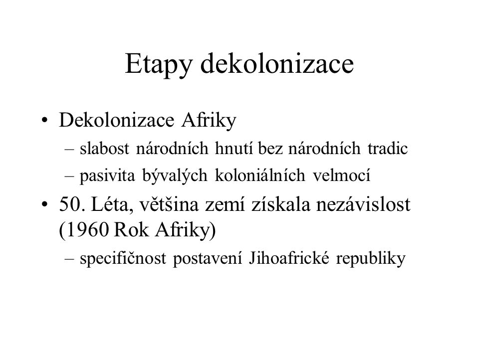 Etapy dekolonizace Dekolonizace Afriky