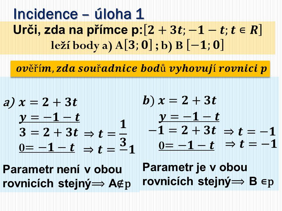 Urči, zda na přímce p: 𝟐+𝟑𝒕;−𝟏−𝒕;𝒕∊𝑹