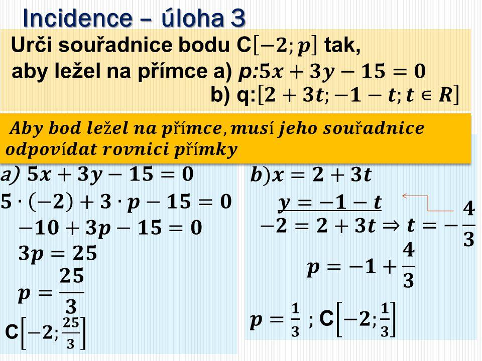 Incidence – úloha 3 aby ležel na přímce a) p:𝟓𝒙+𝟑𝒚−𝟏𝟓=𝟎