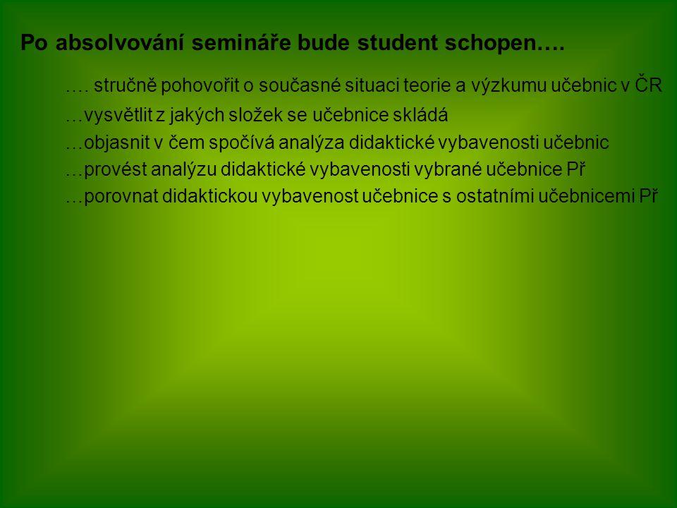 …. stručně pohovořit o současné situaci teorie a výzkumu učebnic v ČR
