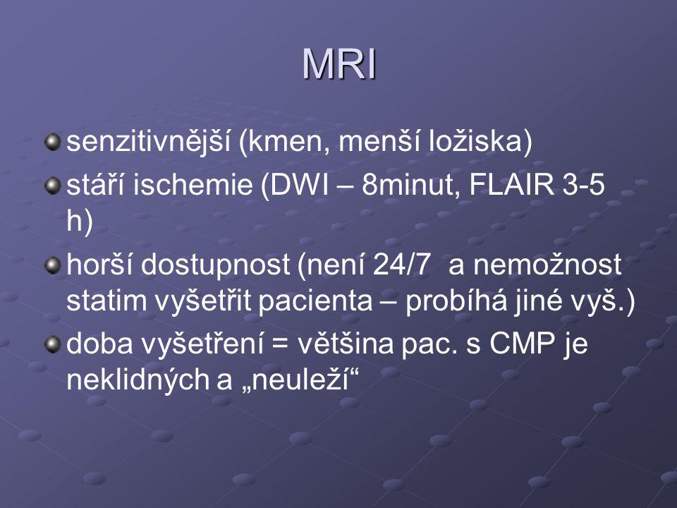 MRI senzitivnější (kmen, menší ložiska)