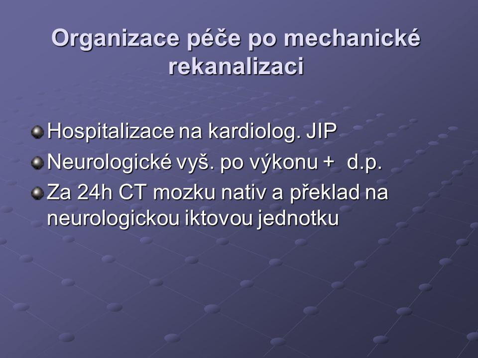 Organizace péče po mechanické rekanalizaci