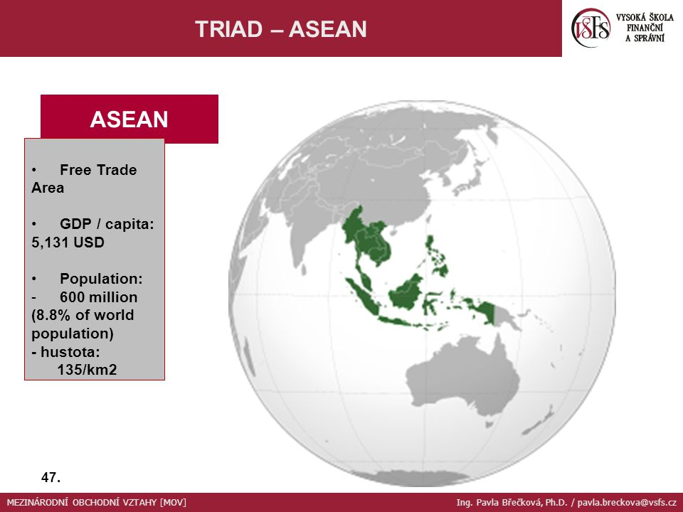 TRIAD – ASEAN ASEAN Free Trade Area GDP / capita: 5,131 USD