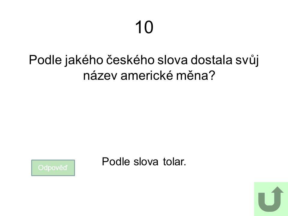 Podle jakého českého slova dostala svůj název americké měna