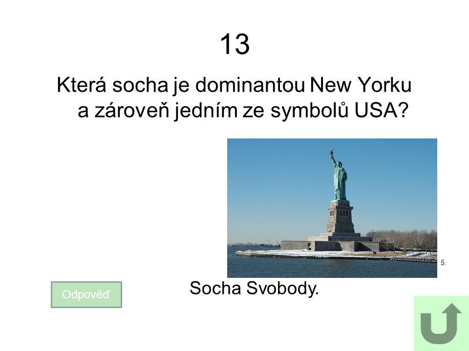 Která socha je dominantou New Yorku a zároveň jedním ze symbolů USA