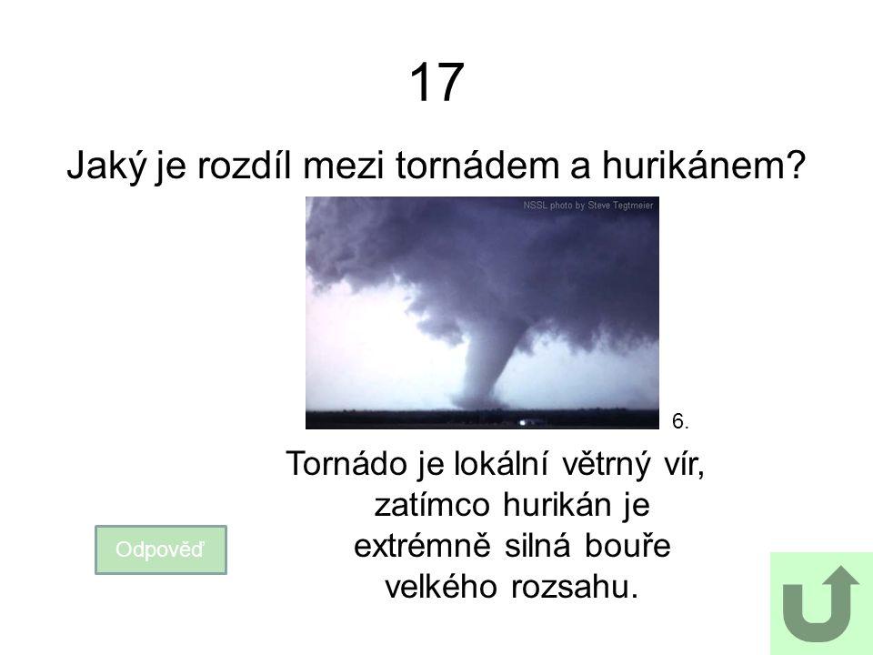 Jaký je rozdíl mezi tornádem a hurikánem