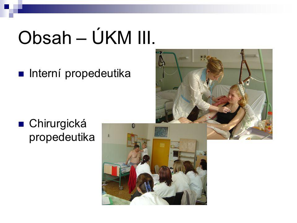 Obsah – ÚKM III. Interní propedeutika Chirurgická propedeutika
