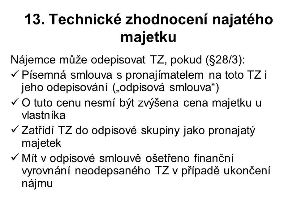 13. Technické zhodnocení najatého majetku
