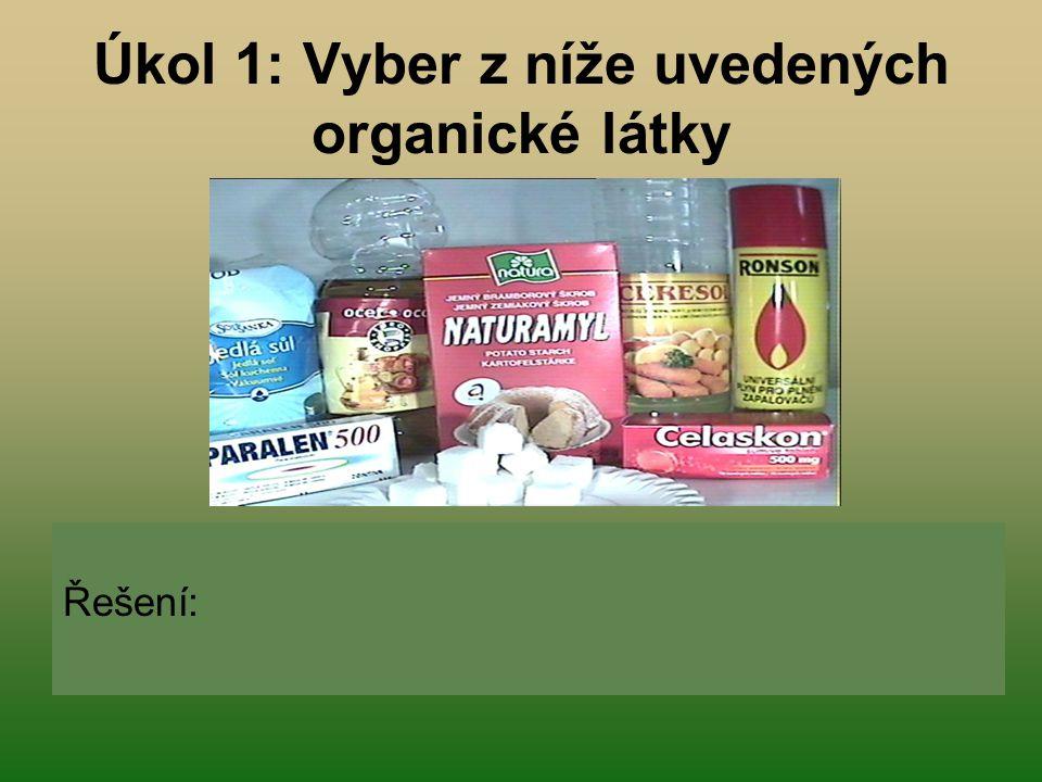 Úkol 1: Vyber z níže uvedených organické látky