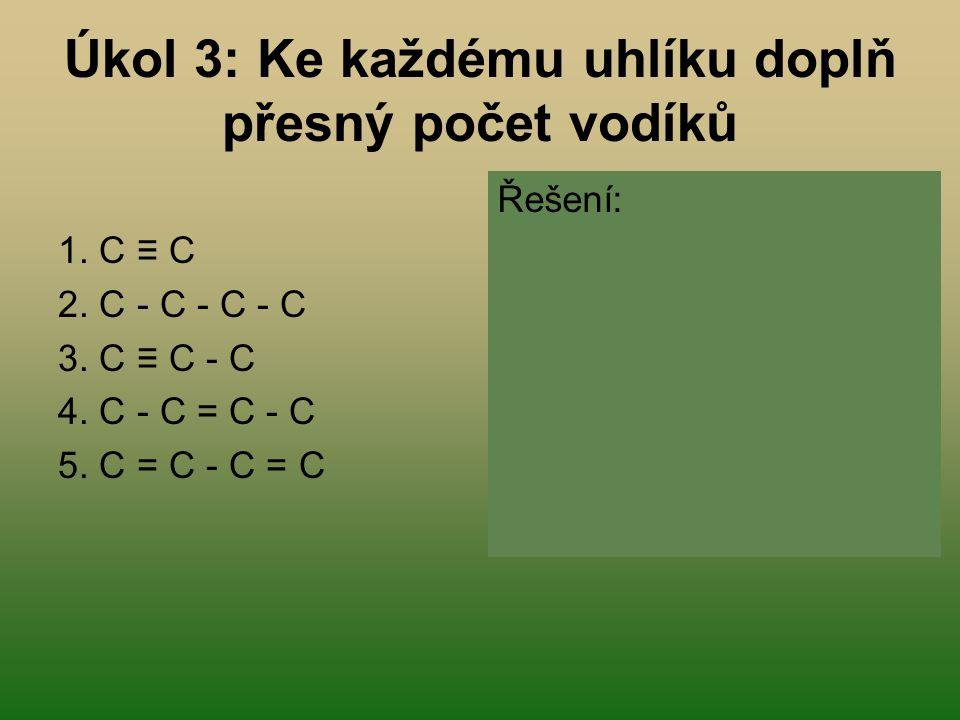 Úkol 3: Ke každému uhlíku doplň přesný počet vodíků