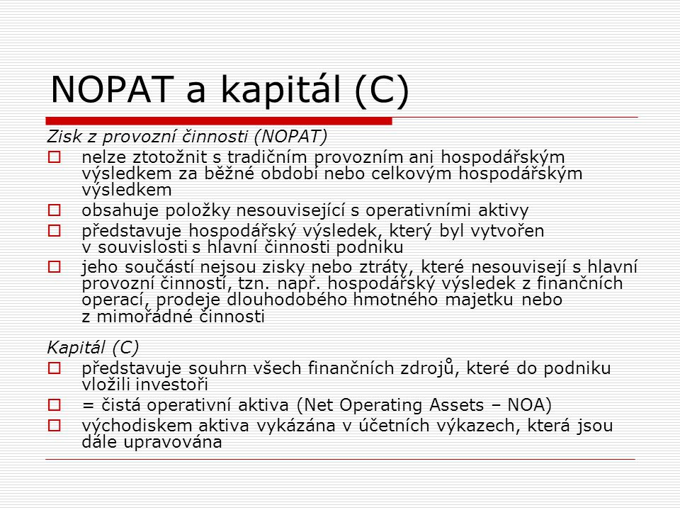 NOPAT a kapitál (C) Zisk z provozní činnosti (NOPAT)