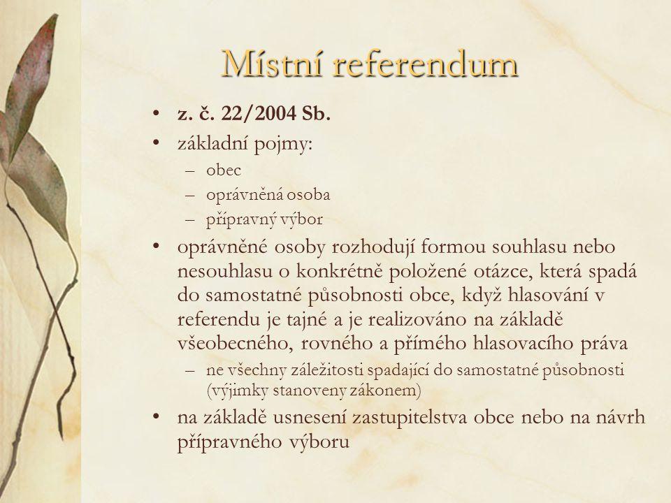 Místní referendum z. č. 22/2004 Sb. základní pojmy: