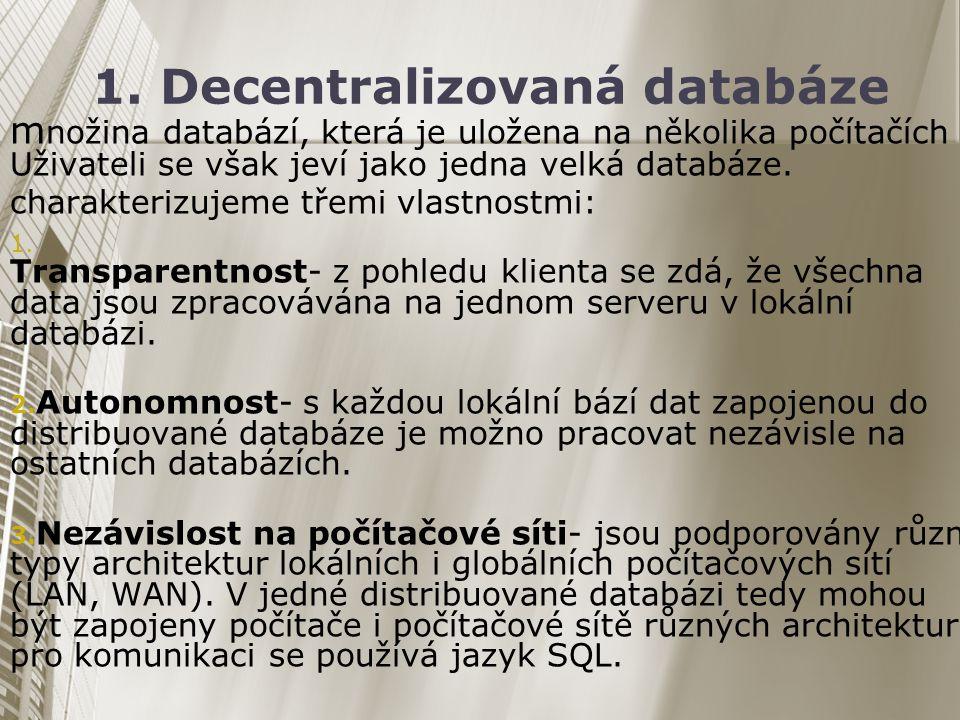 1. Decentralizovaná databáze