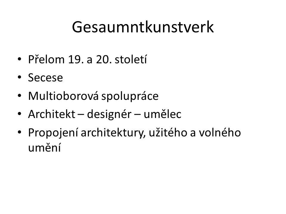 Gesaumntkunstverk Přelom 19. a 20. století Secese