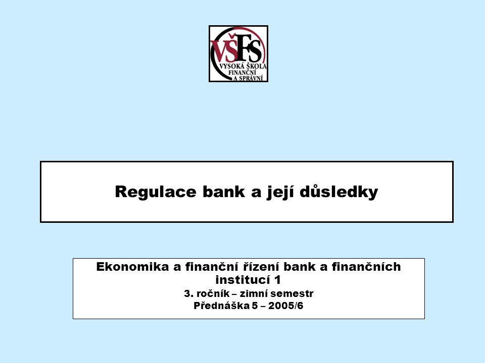 Regulace bank a její důsledky