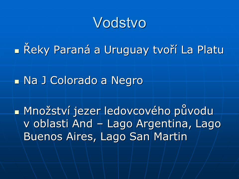 Vodstvo Řeky Paraná a Uruguay tvoří La Platu Na J Colorado a Negro