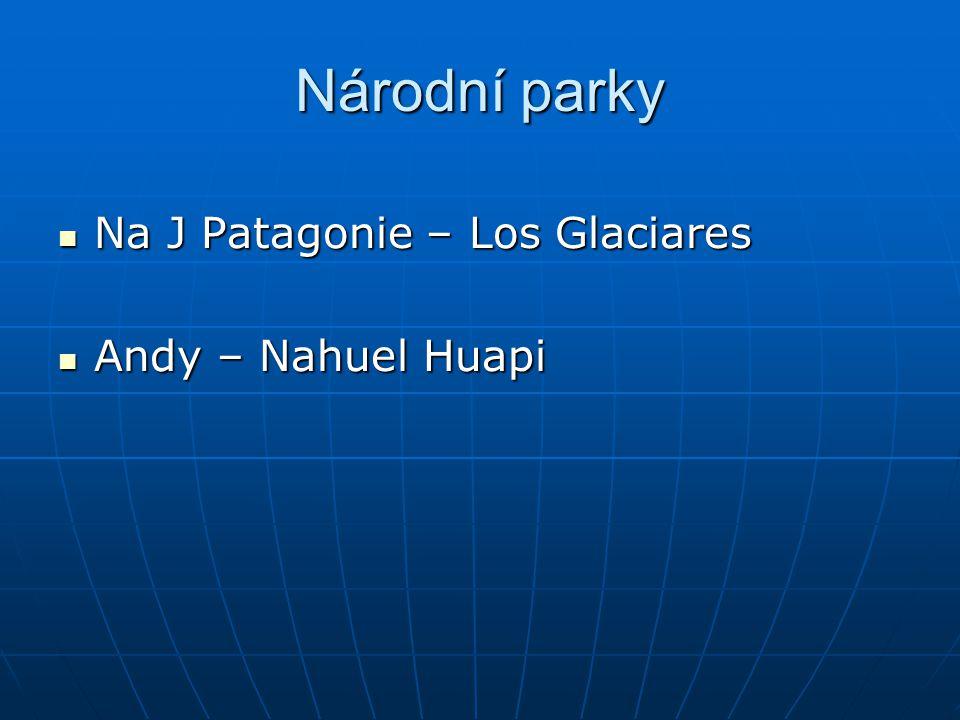 Národní parky Na J Patagonie – Los Glaciares Andy – Nahuel Huapi
