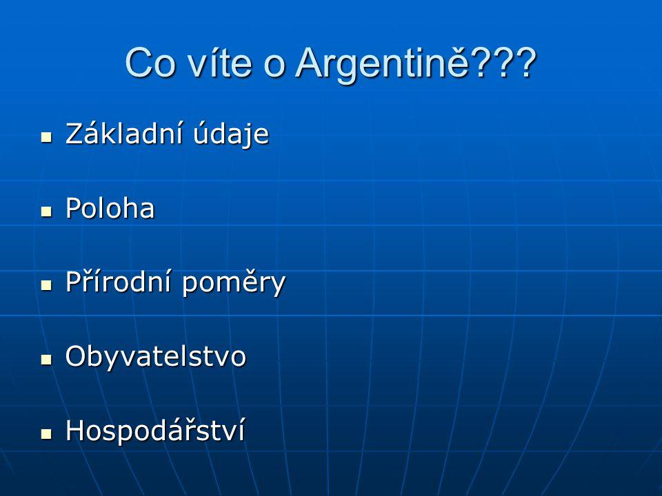 Co víte o Argentině Základní údaje Poloha Přírodní poměry