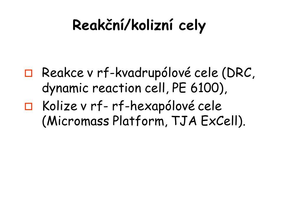 Reakční/kolizní cely Reakce v rf-kvadrupólové cele (DRC, dynamic reaction cell, PE 6100),
