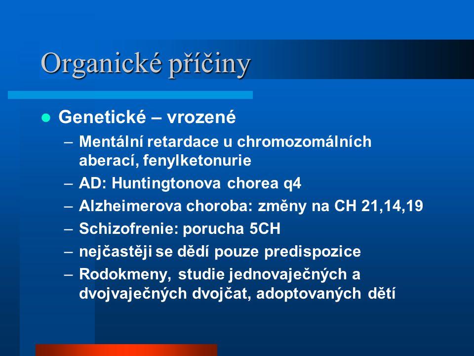 Organické příčiny Genetické – vrozené