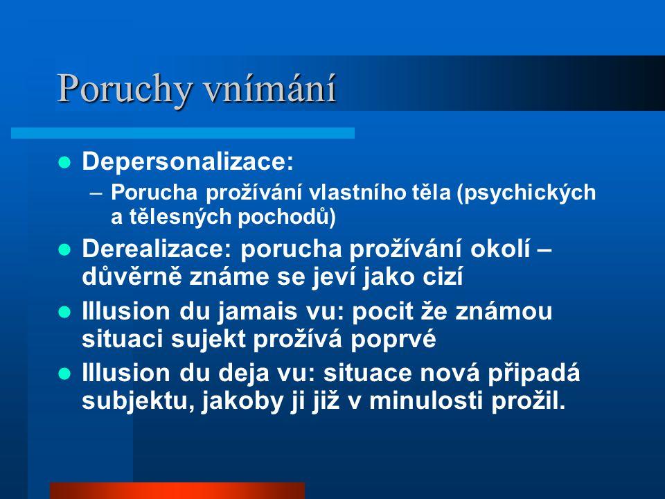 Poruchy vnímání Depersonalizace: