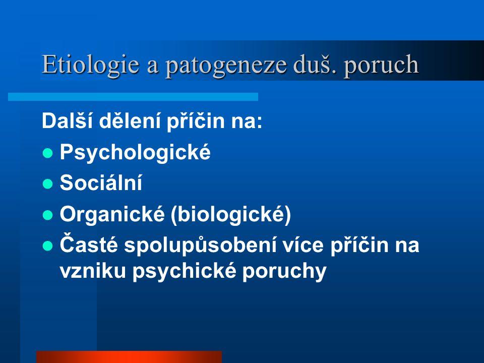 Etiologie a patogeneze duš. poruch