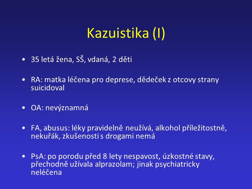 Kazuistika (I) 35 letá žena, SŠ, vdaná, 2 děti