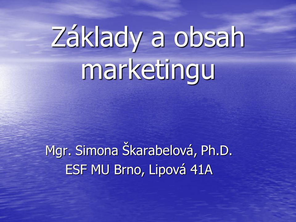 Základy a obsah marketingu