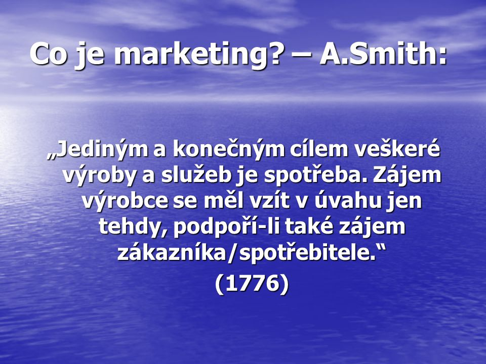 Co je marketing – A.Smith: