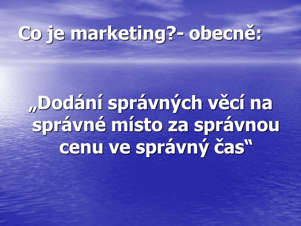 Co je marketing - obecně: