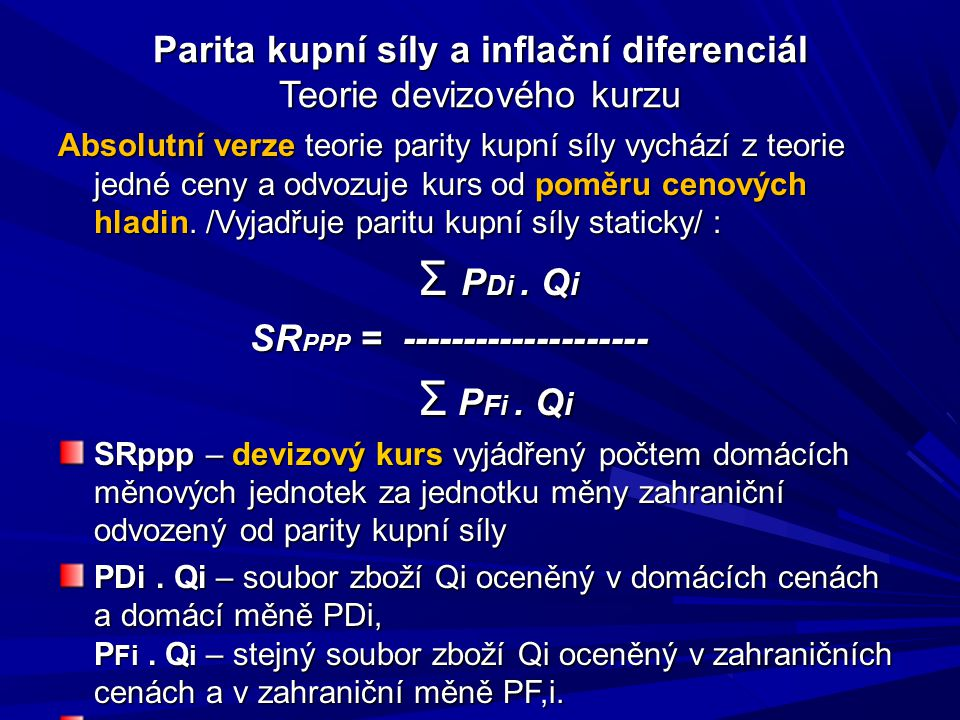 Parita kupní síly a inflační diferenciál Teorie devizového kurzu