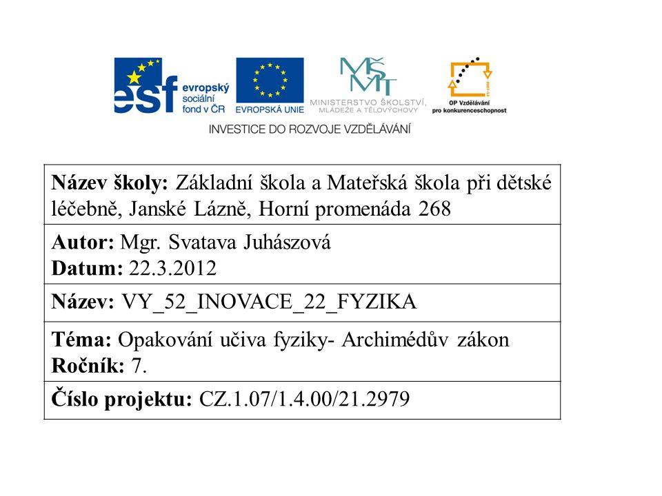 Název školy: Základní škola a Mateřská škola při dětské léčebně, Janské Lázně, Horní promenáda 268