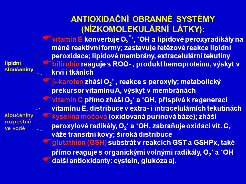 ANTIOXIDAČNÍ OBRANNÉ SYSTÉMY (NÍZKOMOLEKULÁRNÍ LÁTKY):
