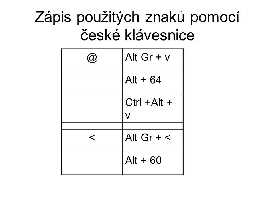 Zápis použitých znaků pomocí české klávesnice