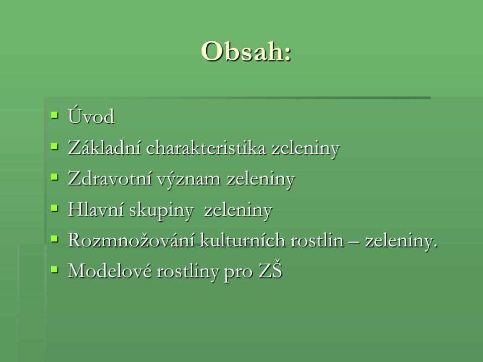 Obsah: Úvod Základní charakteristika zeleniny
