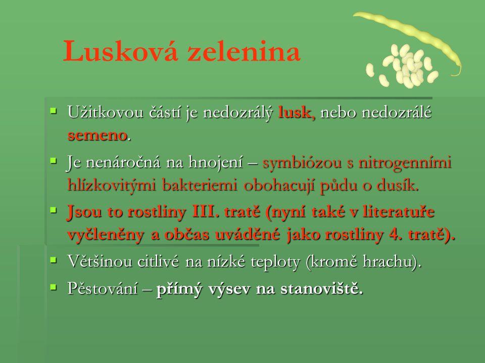 Lusková zelenina Užitkovou částí je nedozrálý lusk, nebo nedozrálé semeno.
