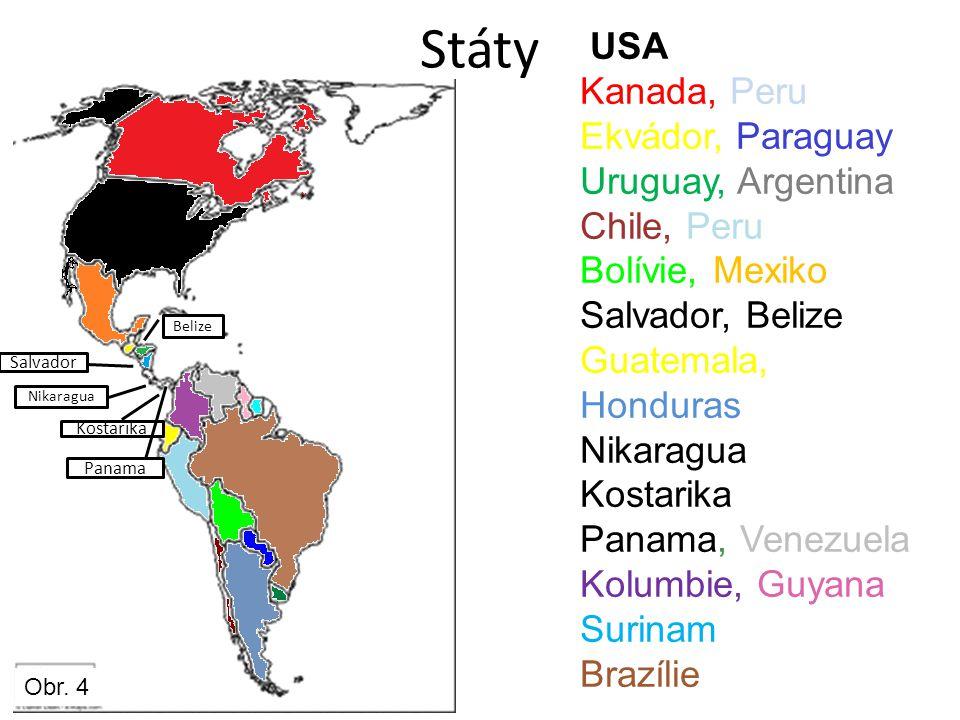 Státy USA Kanada, Peru Ekvádor, Paraguay Uruguay, Argentina