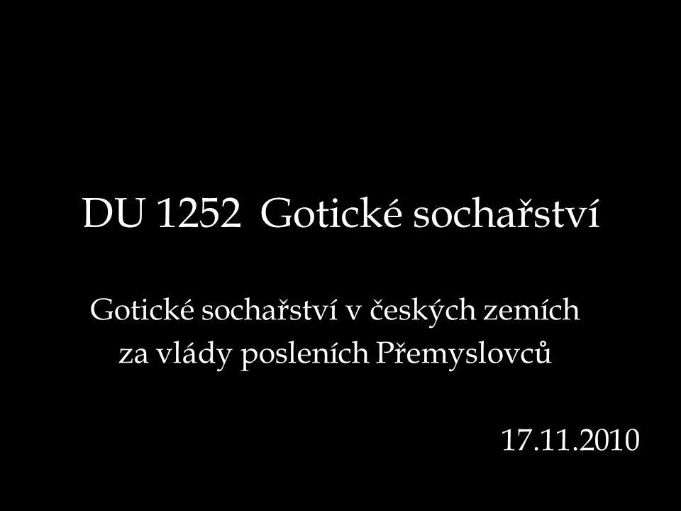 DU 1252 Gotické sochařství Gotické sochařství v českých zemích