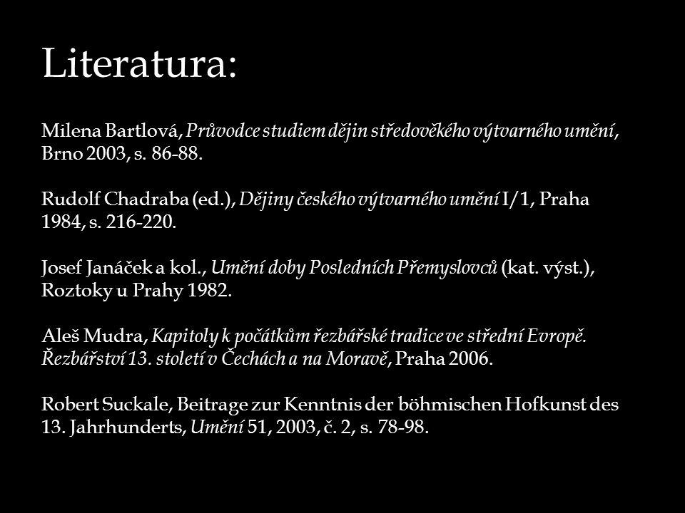 Literatura: Milena Bartlová, Průvodce studiem dějin středověkého výtvarného umění, Brno 2003, s. 86-88.